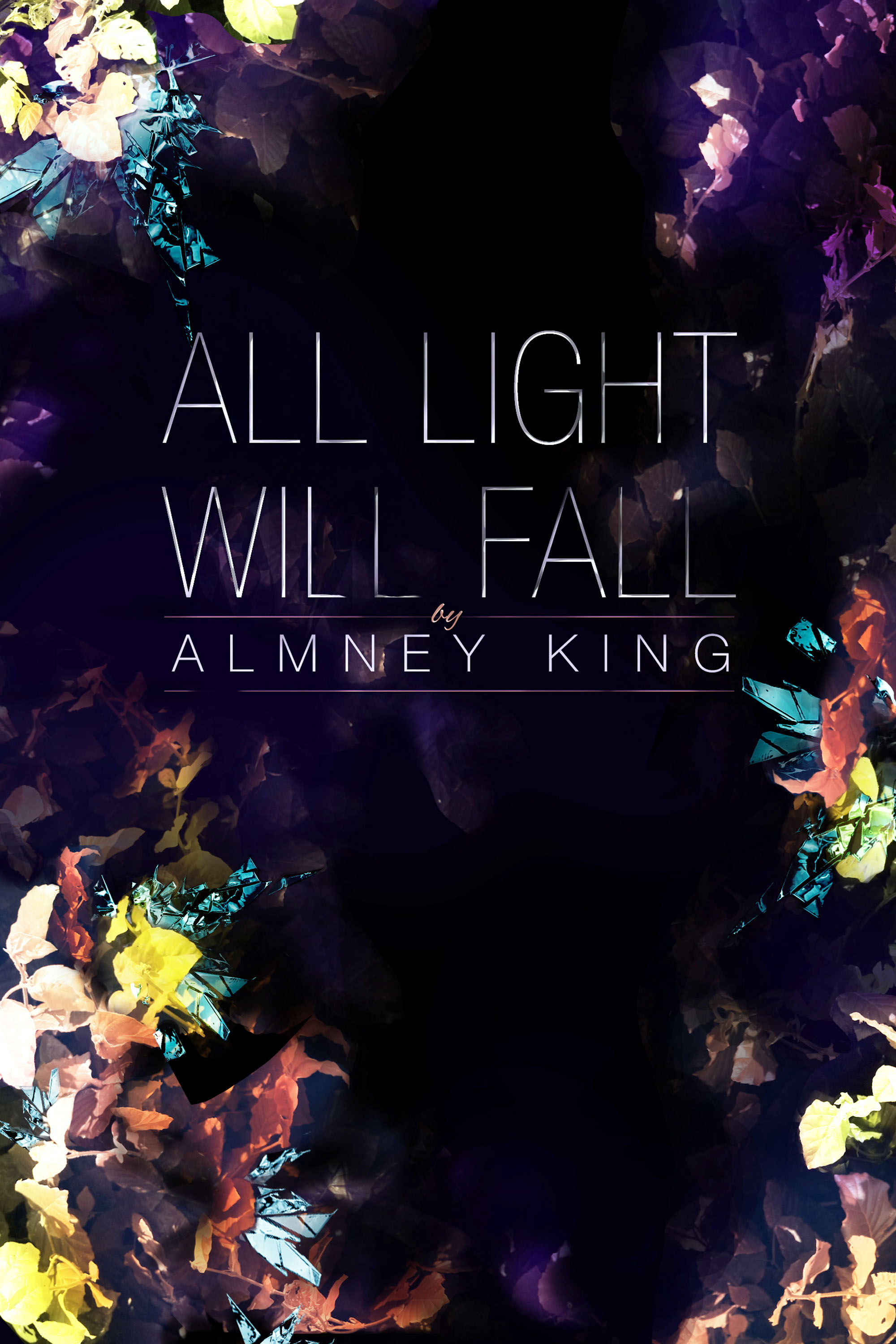ALL LIGHT WILL FALL